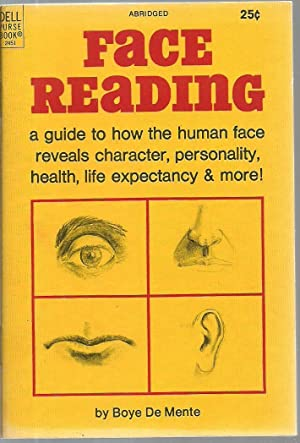 Face Reading: a guide to how the human face reveals character, personality, health, life expectancy...