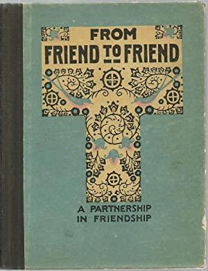From Friend To Friend: A Partnership In Friendship: Collected by Edwin Osgood Grover