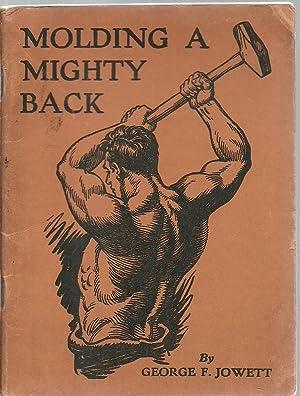 Molding A Mighty Back: George F. Jowett