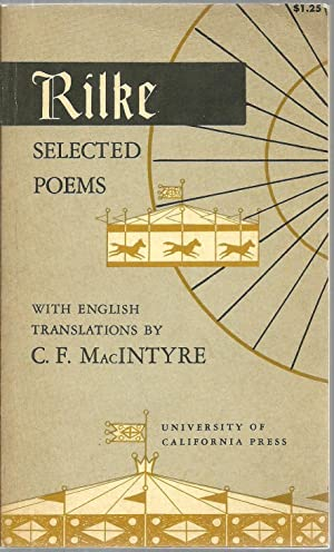 Rilke - Selected Poems: With English Translations by C. F. MacIntrye