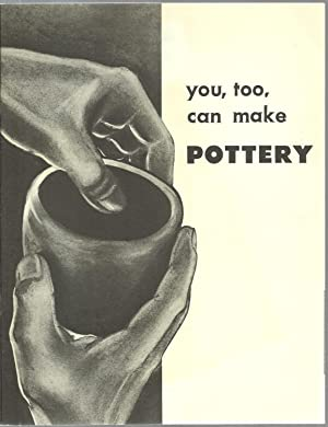 you, too, can make Pottery: Charles H. Ettl