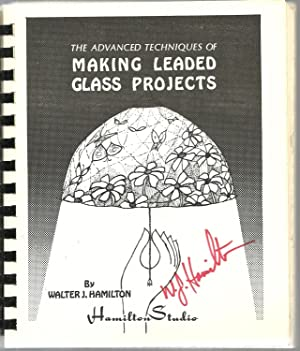 The Advanced Techniques in Making Leaded Glass Projects: Walter J. Hamilton