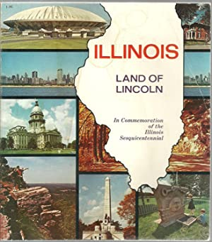 Illinois Land of Lincoln - In Commemoration of the Illinois Sesquicentennial: Allan Carpenter