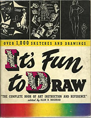 "It's Fun to Draw: ""The Complete Book of Art Instruction and Reference"": Edited by ..."
