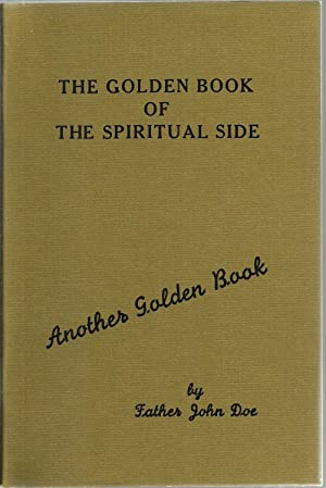 The Golden Book of: Excuses, Decisions, Actions, The Spiritual Side, Tolerance, Sanctity, Sanity, ...