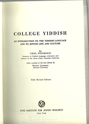 College Yiddish: An introduction to the Yiddish language and to Jewish life and culture: Uriel ...