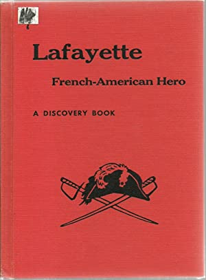 Lafayette: French-American Hero: Claire Huchet Bishop