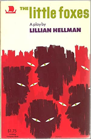 The little foxes, A Play in Three Acts: Lillian Hellman
