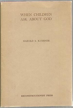 When Children Ask About God: Harold S. Kushner