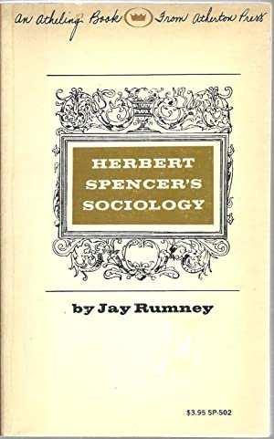 Herbert Spencer's Sociology: A Study in the History of Social Theory: Jay Rumney