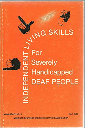 Independent Living Skills For Severly Handicapped Deaf People - Monograph No. 5 July 1980