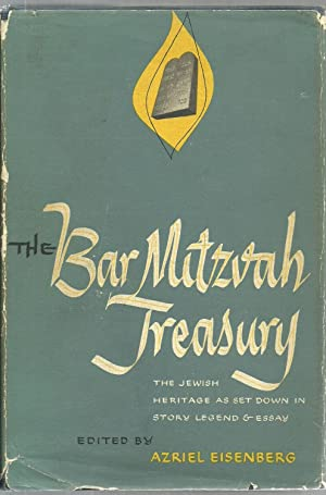 The Bar Mitzvah Treasury: The Jewish Heritage As Set Down In Story Legend and Essay: Edited by ...