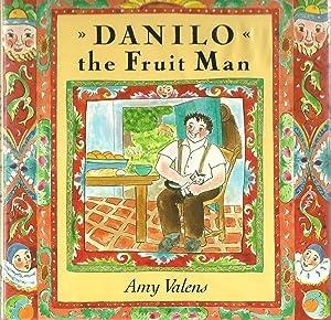 Danilo the Fruit Man: Amy Valens