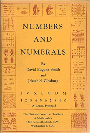 Numbers And Numerals: A Story Book for Young and Old - Monograph No. I: David Eugene Smith and ...