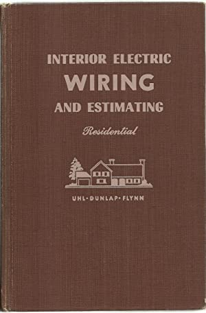 Interior Electric Wiring And Estimating: Residential, Including Farm Buildings: Albert Uhl, Carl H....