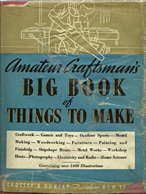 Amateur Craftsman's Big Book of Things To Make: Prepared by the editorial staff of Popular ...