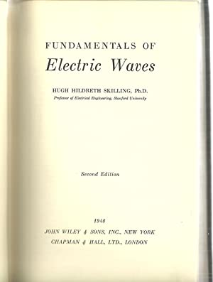 Fundamentals of Electric Waves: Hugh Hildreth Skilling