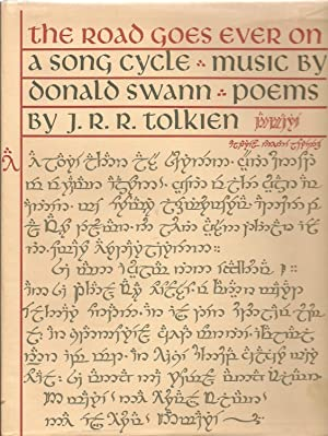 The Road Goes Ever On: A Song Cycle: Poems by J. R. R. Tolkien, Music by Donald Swann, with ...