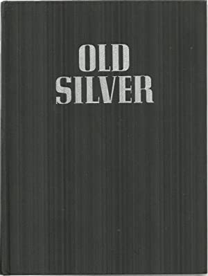 The Book of Old Silver, English - American - Foreign: Seymour B. Wyler