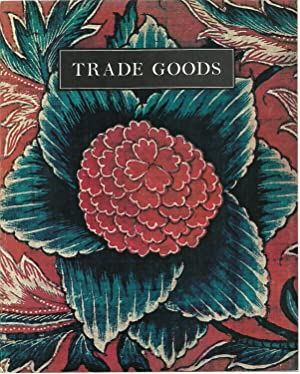 Trade Goods: A Study of Indian Chintz: Alice Baldwin Beer