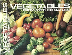 Vegetables From Mother Nature: James E. Gick