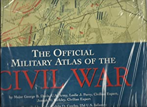 The Official Military Atlas of the Civil War: U.S. War Dept.; Davis, George B.; Perry, Leslie J.; ...