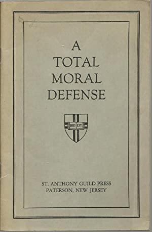 A Total Moral Defense - A Revised Edition of The Baltimore Catechism