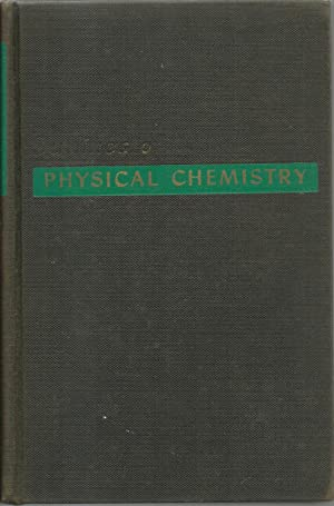 Outlines of Physical Chemistry by the late Frederick H. Getman, 7th edition.: Farrington Daniels