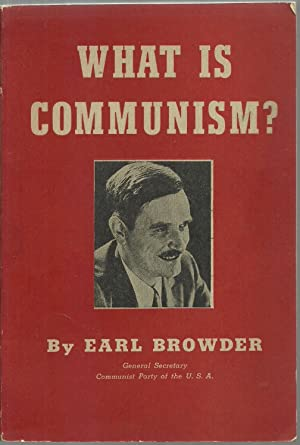 What Is Communism?: Earl Browder