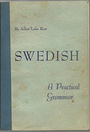 Swedish: A Practical Grammar: Allan Lake Rice
