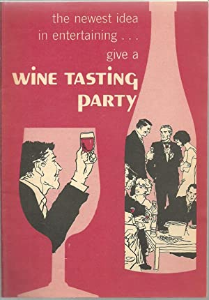 Wine Tasting Party: Text by: Wine Institute. Art and design by Wine Advisory Board