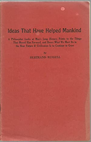 Ideas That Have Helped Mankind: Bertrand Russell