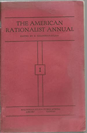 The American Rationalist Annual - 1: Edited by E. Haldeman-Julius