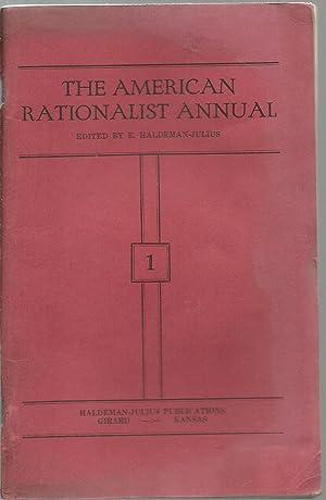 The American Rationalist Annual - 1: Edited by E. Haldeman-Julius