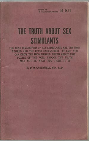The Truth About Sex Stimulants: D. O. Cauldwell