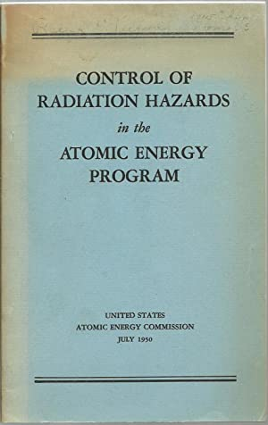 Control of Radiation Hazards in the Atomic Energy Program