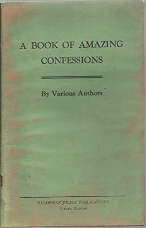 A Book of Amazing Confessions: By Various Authors