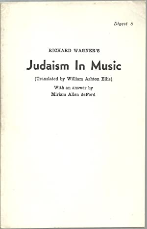 Richard Wagner's Judaism In Music: Translated by William Ashton Ellis, with an answer by Miriam...