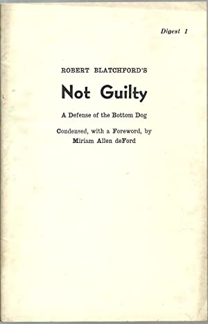 Robert Blatchford's Not Guilty: A Defense of the Bottom Dog: Condensed, with a Foreword, by ...