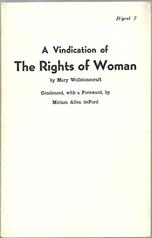 A Vindication of The Rights of Woman: Mary Wollstonecraft, Condensed, with a Foreword, by Miriam ...