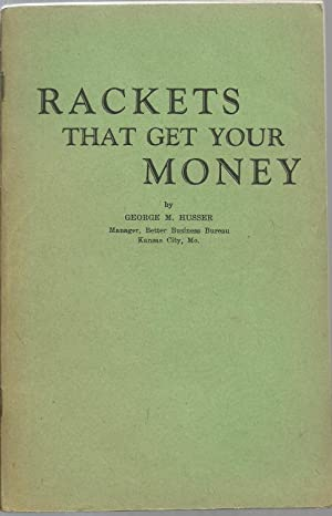 Rackets That Get Your Money: George M. Husser