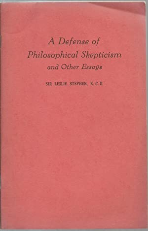 A Defense of Philosophical Skepticism and Other Essays: Leslie Stephen