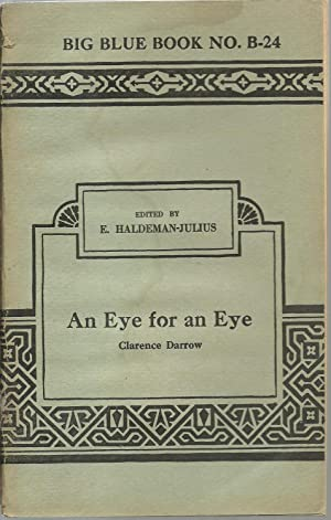 An Eye for an Eye: Clarence Darrow, edited by E. Haldeman-Julius