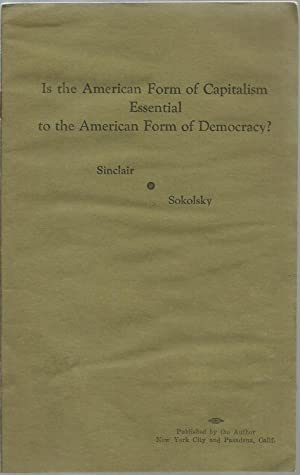 Is the American Form of Capitalism Essential to the American Form of Democracy?: Debate Between ...