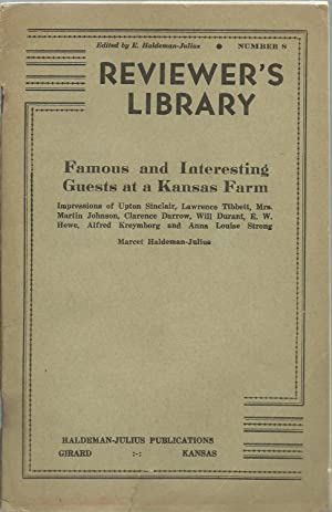 Famous and Interesting Guests at a Kansas Farm: Impressions of Upton Sinclair, Lawrence Tibbett, ...