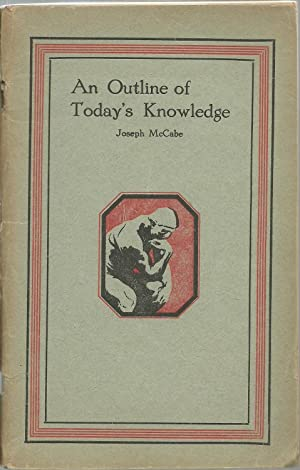 An Outline of Today's Knowledge: Joseph McCabe