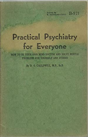 Practical Psychiatry for Everyone: How to be your own mind doctor and solve mental problems for ...