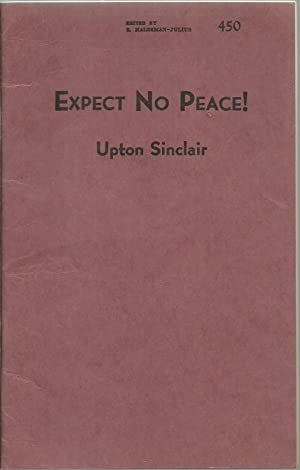 Expect No Peace!: Upton Sinclair