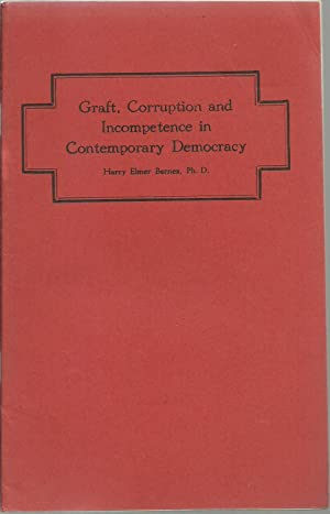 Graft, Corruption and Incompetence in Contemporary Democracy: Harry Elmer Barnes