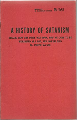 A History of Stanism: Telling How The Devil Was Born, How He Came To Be Worshiped As A God, And How...